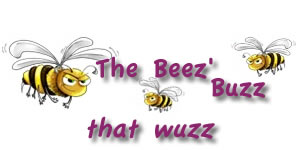 The Beez Buzz that wuzz